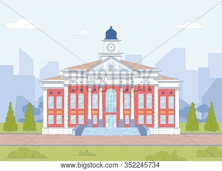 Municipal County Courthouse Building Entrance On City Landscape Background. Judicial Court Residence