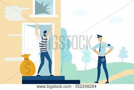Policeman In Uniform Looking At Robber Or Burglar Near Broken With Big Money Bag House Flat Cartoon
