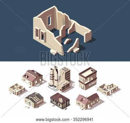Broken Houses. Isometric Set Of Abandoned Buildings Real Estate Broken Destroy Windows Ruins Town Ve