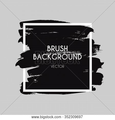 Brush Logo. Brushed Texture, Ink Paint Strokes Background. Abstract Watercolor Or Acrylic Art Black