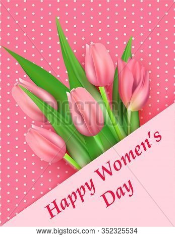 March 8 Greeting Card, , Happy Womens Day Poster, Realistic Pink Tulips. Delicate Pink Postcard. Vec