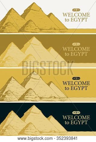 Set Of Vector Banners With The Famous Egyptian Pyramids And The Words Welcome To Egypt. Landmark Of