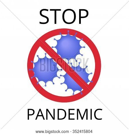 Stop Pandemic Warning. Ncov 2019 Concept.coronavirus, Pandemic Concept. Can Be Used As Flyer, Banner