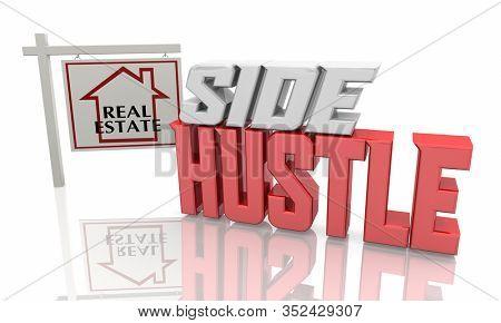 Side Hustle Real Estate Agent Part Time Job Gig Sign 3d Illustration