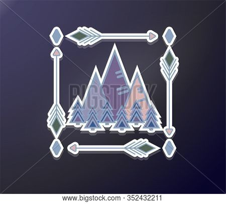 Sticker With Mountains And Forest. Landscape Framed By Arrows. Travel Logo Or Print For Travel Style
