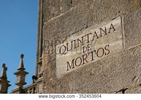 Quintana de Mortos sign on Santiago de Compostela Cathedral. Quintana square