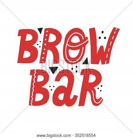Brow Bar Hand Drawn Vector Lettering. Brow Bar Design Concept.