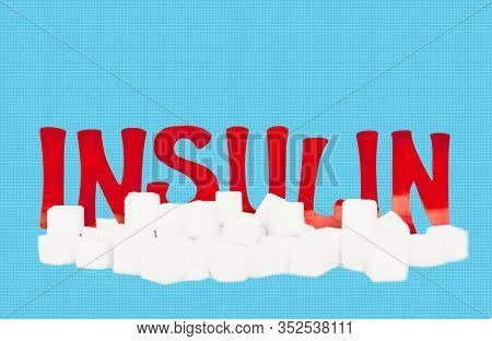 Sugar Addiction, Insulin Resistance, Unhealthy Diet , Red Cardboard Insulin Word Surrounded By Refin