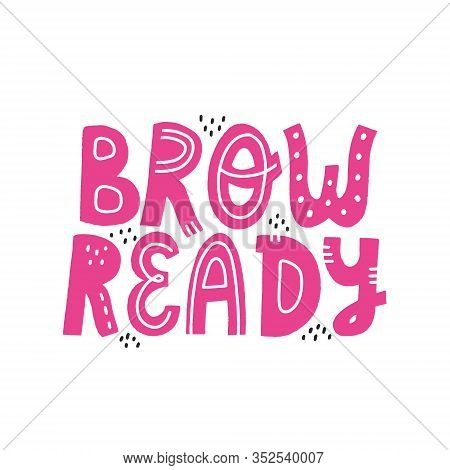 Brow Ready Lettering. Brow Bar Design Element