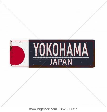 Yokohama Vintage Metal Sign With Japan City. Travel Souvenir On Grunge Damaged Background.