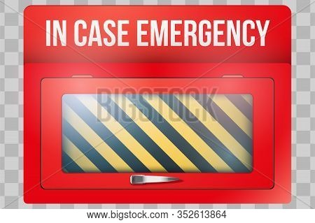 Empty Red Emergency Box With In Case Of Emergency Breakable Glass. Vector Illustration Isolated On T
