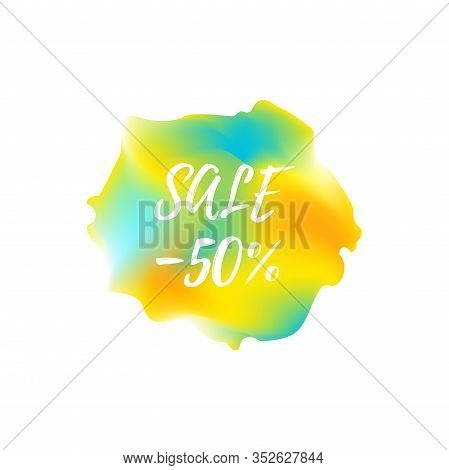 Colorful Ink Paint With Words Sale 50 Off. Ethereal Abstract Flow Background. Vector Illustration Fo