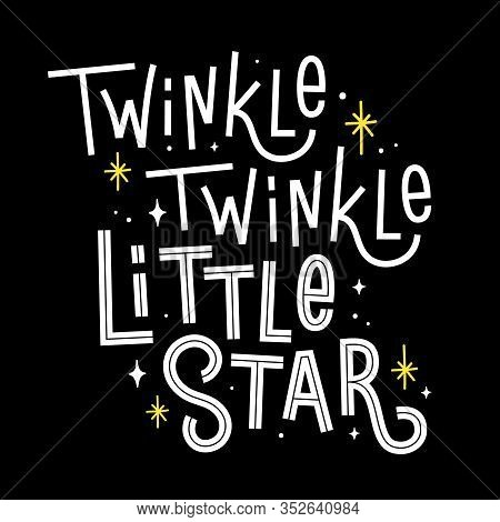 Twinkle Twinkle Little Star. Vector Quote With Line From A Lullaby. Cute Childish Illustration With