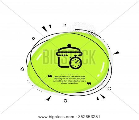 Boiling Pan Icon. Quote Speech Bubble. Cooking Timer Sign. Food Preparation Symbol. Quotation Marks.