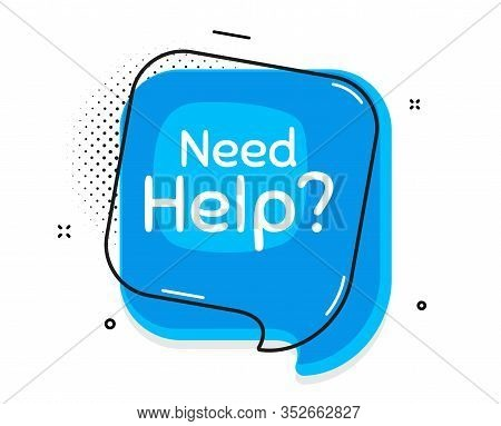 Need Help Symbol. Thought Chat Bubble. Support Service Sign. Faq Information. Speech Bubble With Lin