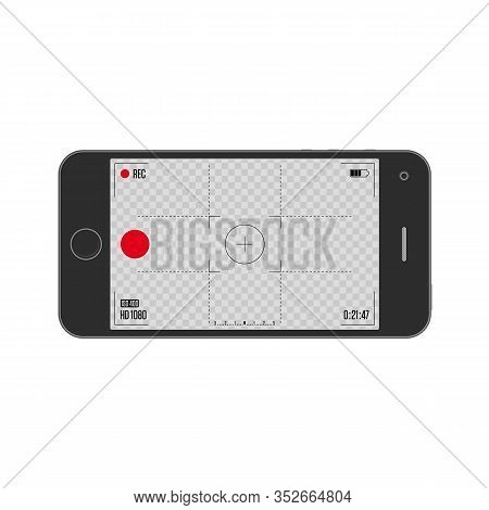 Smartphone With Record Frame Camera Application On Screen. User Interface Of Camera Viewfinder. Scre