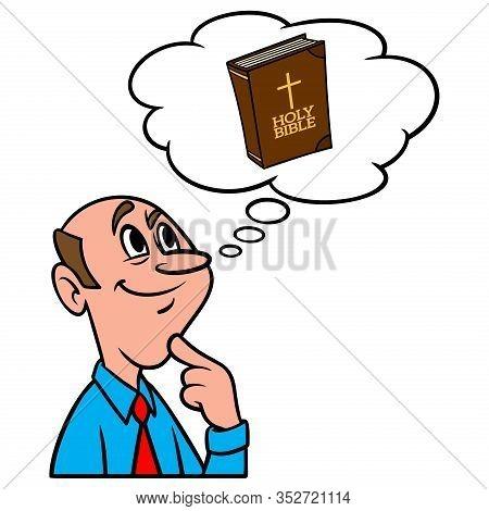 Thinking About A Bible Verse - A Cartoon Illustration Of A Man Thinking About A Bible Verse.