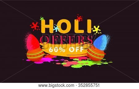 Creative Concept On Biggest Holi Offers Upto 60% Discount Sale. Happy Holi.