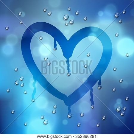 Heart Drawn On A Window Over Blurred Background And Water Rain Drops, Vector Realistic Illustration,