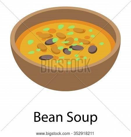 Bean Soup Icon. Isometric Of Bean Soup Vector Icon For Web Design Isolated On White Background