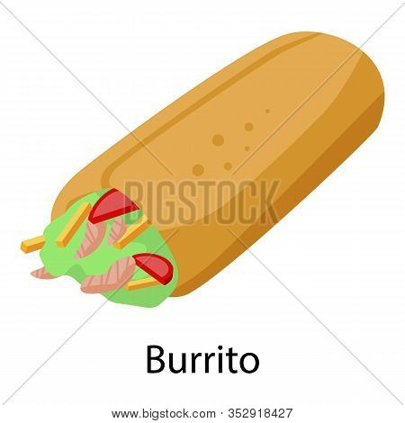 Burrito Icon. Isometric Of Burrito Vector Icon For Web Design Isolated On White Background