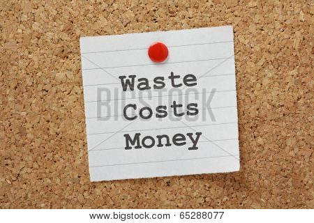 Waste Costs Money