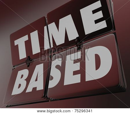 Time Based words on a clock with clicking tiles measuring results or outcome of your efforts in a process, sytem or procedure