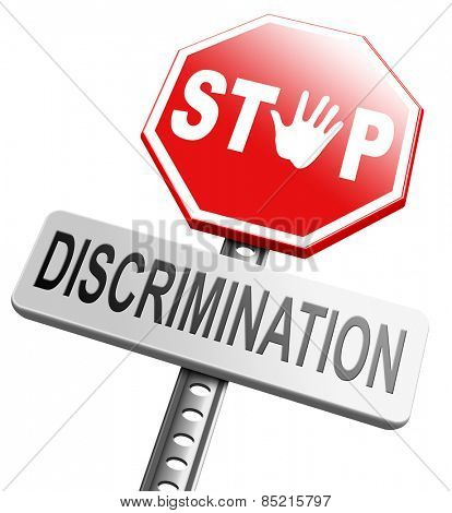 stop discrimination equal rights equality no racism based on age race or ethnicity gender no homophobia