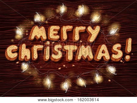 MERRY CHRISTMAS - written with Christmas cookies letters. Gingerbread cookie in the form of letters on a wooden surface. Vector illustration.