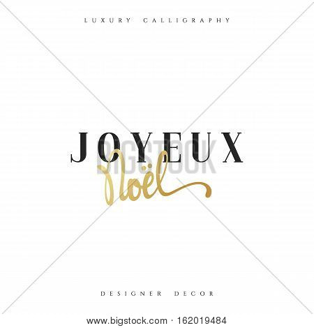 Merry Christmas. French inscription. Joyeux Noel. Beautiful text calligraphy handmade. Xmas holidays poster and greeting card.