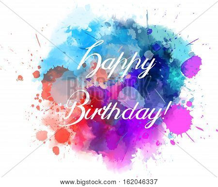 Multicolored blot with Happy birthday message for your designs