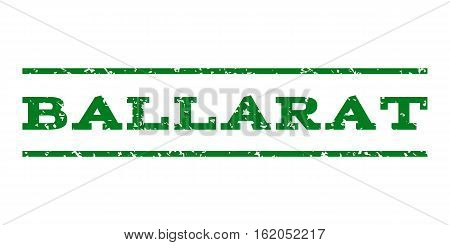 Ballarat watermark stamp. Text tag between horizontal parallel lines with grunge design style. Rubber seal stamp with scratched texture. Vector green color ink imprint on a white background.