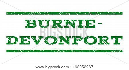 Burnie-Devonport watermark stamp. Text tag between horizontal parallel lines with grunge design style. Rubber seal stamp with scratched texture. Vector green color ink imprint on a white background.