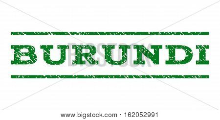 Burundi watermark stamp. Text caption between horizontal parallel lines with grunge design style. Rubber seal stamp with scratched texture. Vector green color ink imprint on a white background.