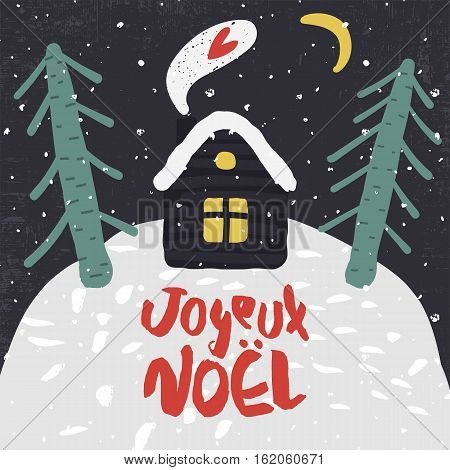 Cute Decorative greeting card with house and trees on the hill. Trendy childish style xmas poster. Colorful textured vector illustration with handwritten lettering. Merry Christmas in french