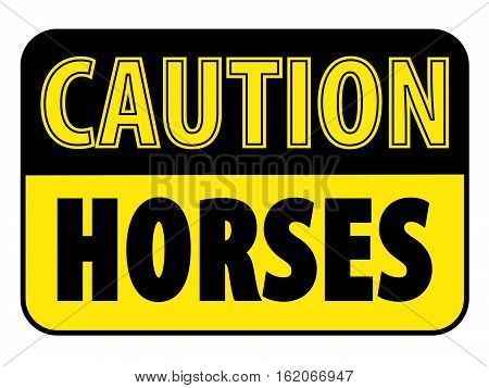 Caution Horses on Trail Sign yellow black