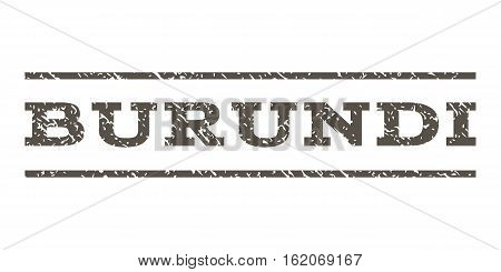 Burundi watermark stamp. Text caption between horizontal parallel lines with grunge design style. Rubber seal stamp with scratched texture. Vector grey color ink imprint on a white background.