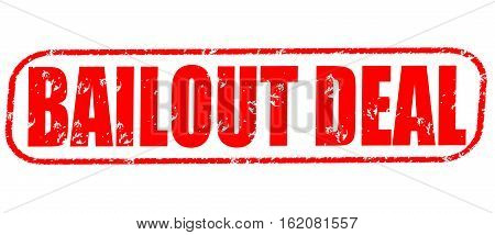 Bailout deal on the white background, red illustration