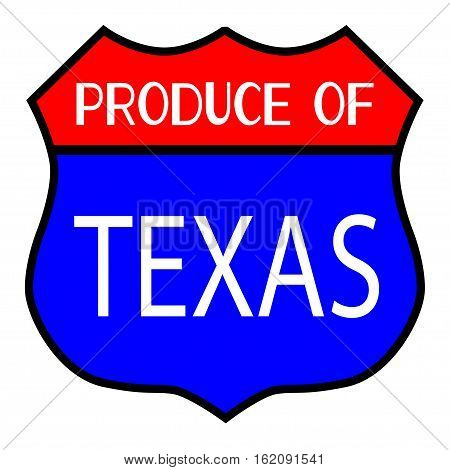 Route 66 style traffic sign with the legend Produce Of Texas