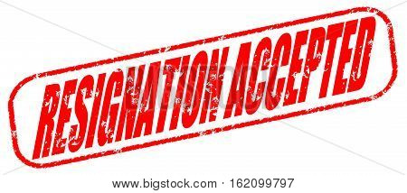 Resignation accepted on the white background, red illustration