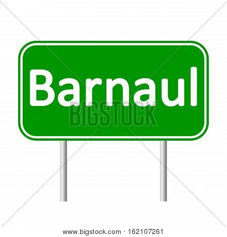 Barnaul road sign isolated on white background.