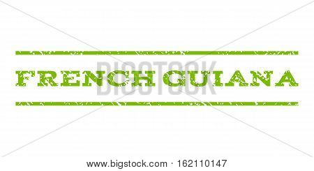 French Guiana watermark stamp. Text tag between horizontal parallel lines with grunge design style. Rubber seal stamp with unclean texture. Vector eco green color ink imprint on a white background.