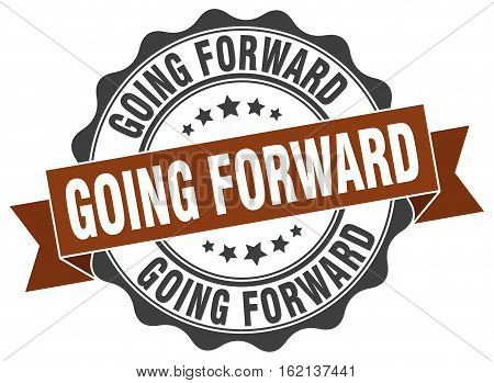 going forward. stamp. sign. seal. round. retro. ribbon