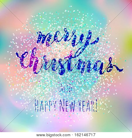 Merry Christmas and Happy New Year Lettering on Blurred Holographic Background. Holiday Greeting or Invitation Card Template.