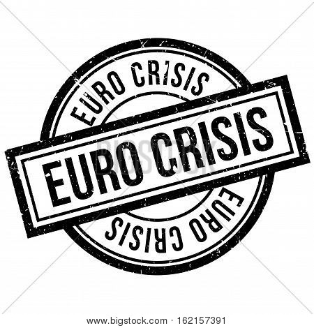 Euro Crisis rubber stamp. Grunge design with dust scratches. Effects can be easily removed for a clean, crisp look. Color is easily changed.