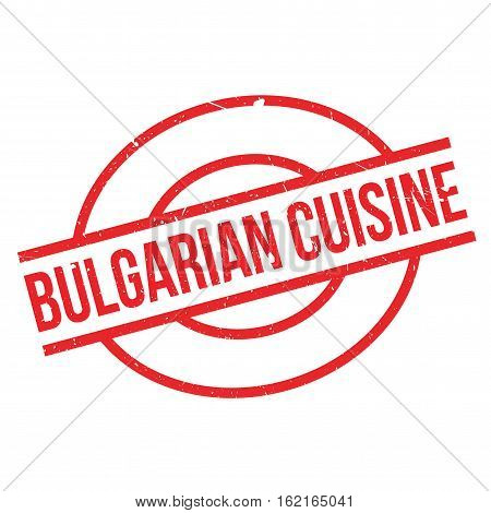 Bulgarian Cuisine rubber stamp. Grunge design with dust scratches. Effects can be easily removed for a clean, crisp look. Color is easily changed.