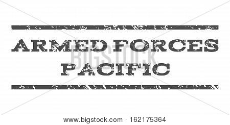 Armed Forces Pacific watermark stamp. Text tag between horizontal parallel lines with grunge design style. Rubber seal stamp with dirty texture. Vector gray color ink imprint on a white background.