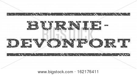 Burnie-Devonport watermark stamp. Text caption between horizontal parallel lines with grunge design style. Rubber seal stamp with dirty texture. Vector gray color ink imprint on a white background.
