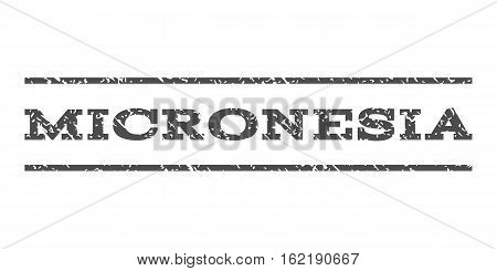 Micronesia watermark stamp. Text caption between horizontal parallel lines with grunge design style. Rubber seal stamp with dirty texture. Vector gray color ink imprint on a white background.