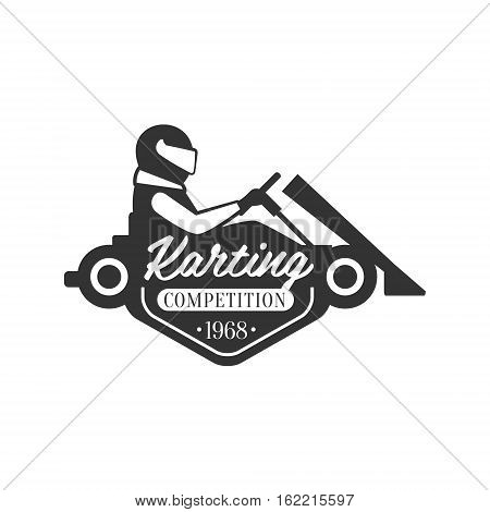 Karting Club Event Promo Black And White Logo Design Template With Rider In Kart Silhouette. Monochrome Vector Promo Emblem With Text And Fast Car Print.